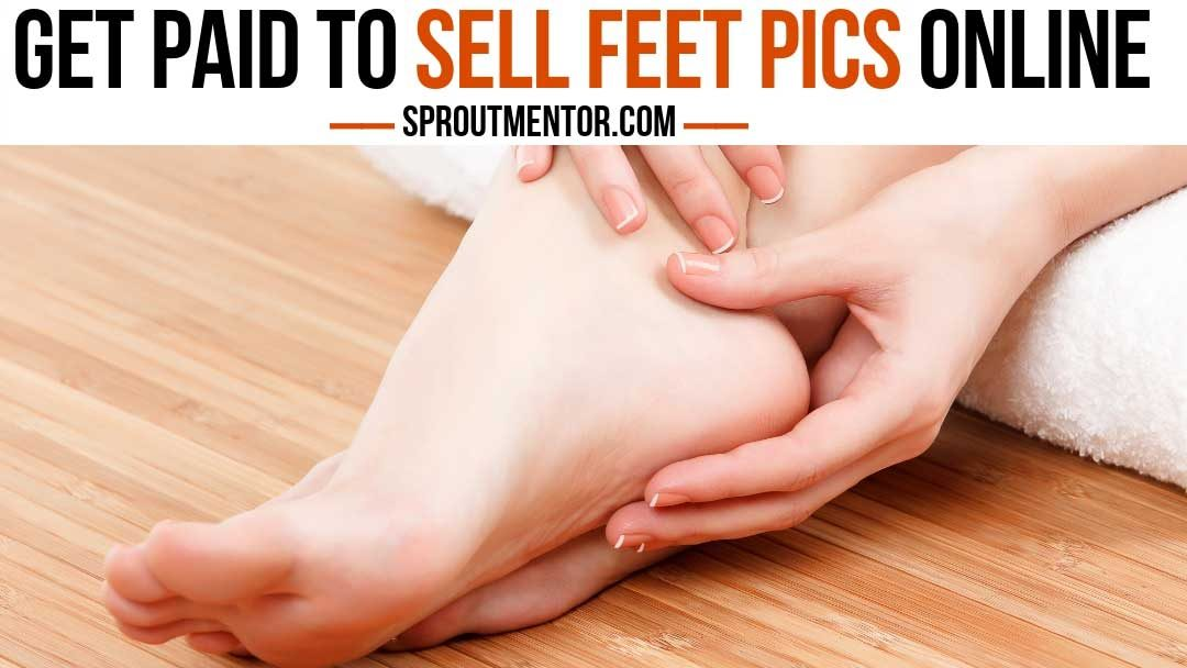 How To Sell Feet Pics & Make Money Online